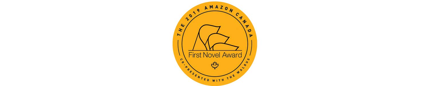 The 2019 Amazon Canada First Novel Award. Co-presented with The Walrus