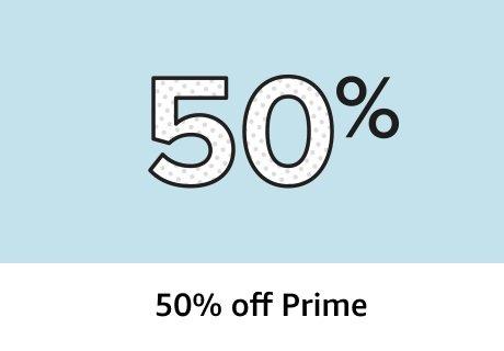 50% off Prime