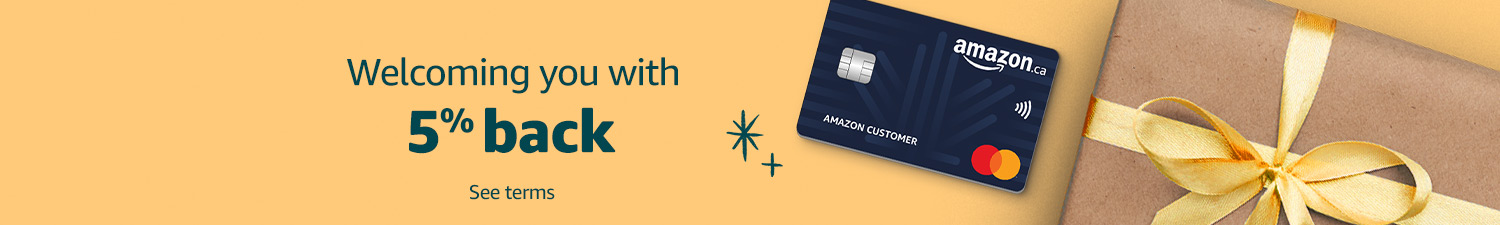 Welcome to the Amazon.ca Rewards Mastercard with 5% back. See terms.