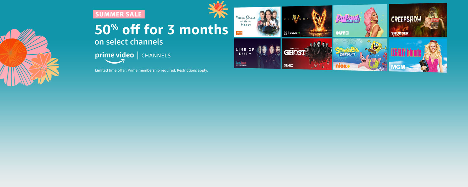 Summer Sale. 50% off for 3 months on select channels. Limited time offer. Prime membership required. Restrictions apply. Prime Video. Channels.