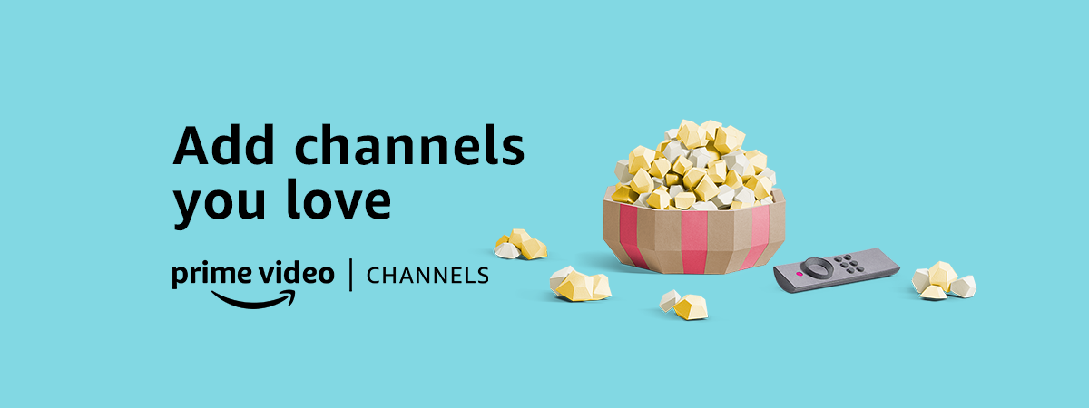 Add channels you love. Prime Video Channels