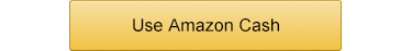 Use Amazon Cash