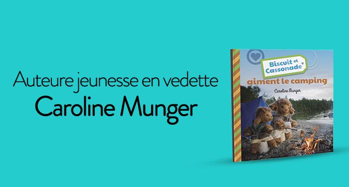 Auteure jeunesse en vedette : Caroline Munger