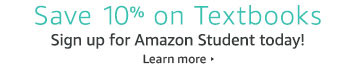 Save 10% on Textbooks when you sign up for Amazon Student today!