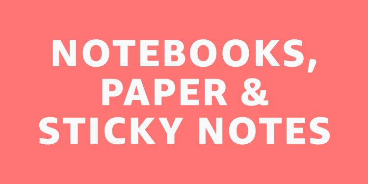 Notebooks, Paper & Sticky Notes