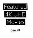 See all Featured 4K UHD Movies