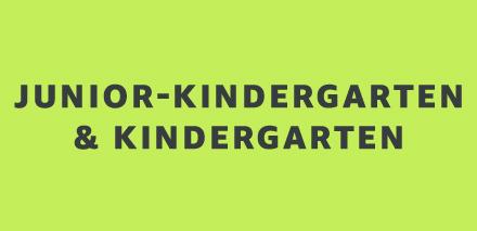 Junior Kindergarten & Kindergarten
