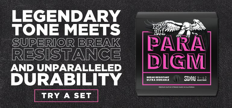 Ernie Ball Paradigm Strings: Legendary tone meets superior break resistance and unparalleled durability.