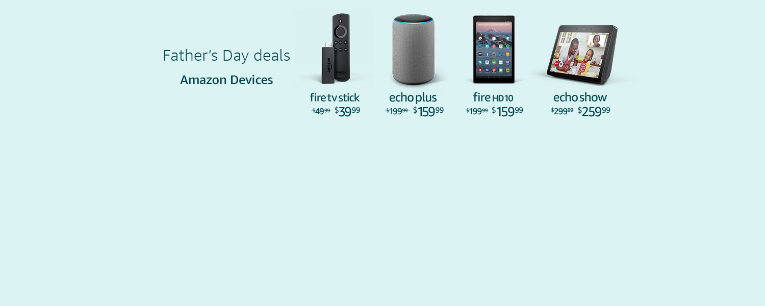 Father's Day Deals. Amazon Devices.