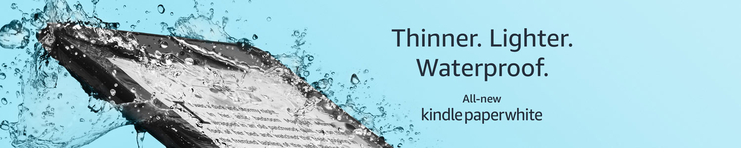 Introducing the all-new Kindle Paperwhite. Thinner, lighter and now waterproof.