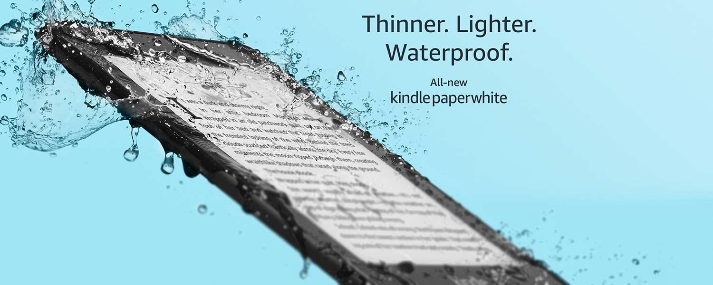 Kindle Paperwhite: Thinner. Lighter. Waterproof.