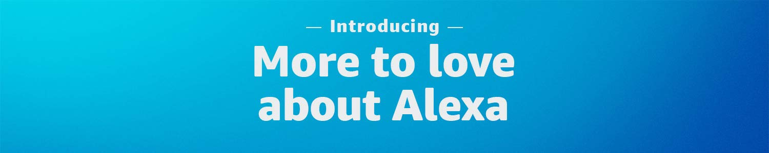 Introducing More to love about Alexa