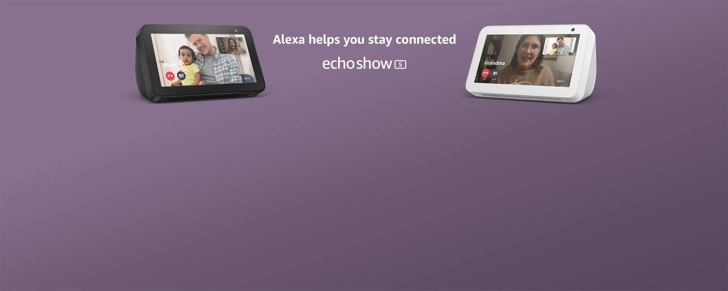 Alexa helps you stay connected | Echo Show 5