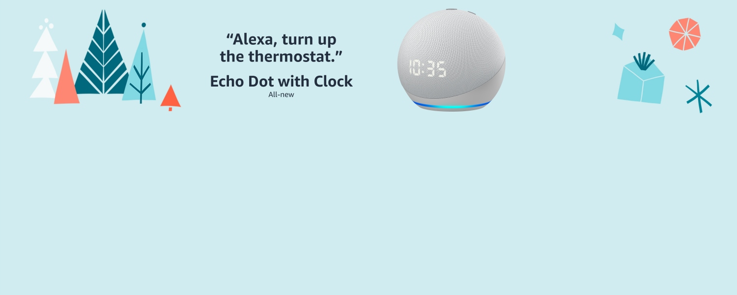 Alexa, turn up the thermostat. All-new Echo Dot with Clock