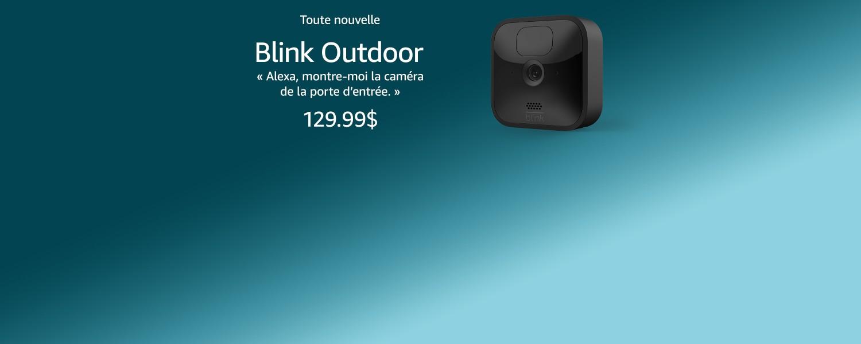 Toute nouvelle   Blink Outdoor   Alexa,  montre-moi la caméra de la porte d'entrée   129.99$