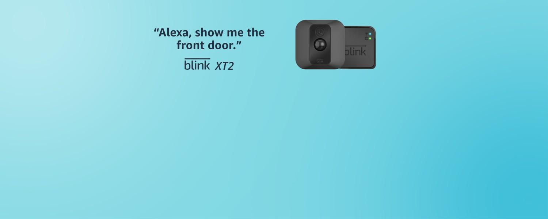 Alexa, show me the front door. | Blink XT2