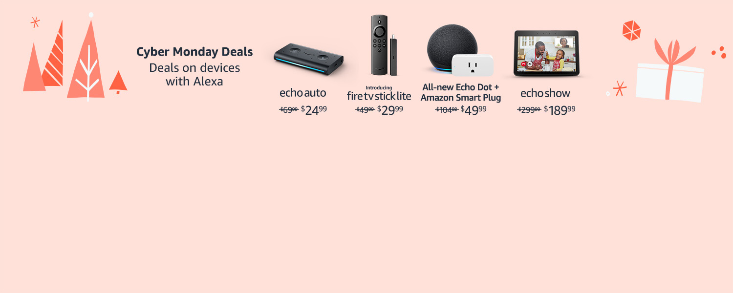 Cyber Monday Deals.  Deals on devices with Alexa.
