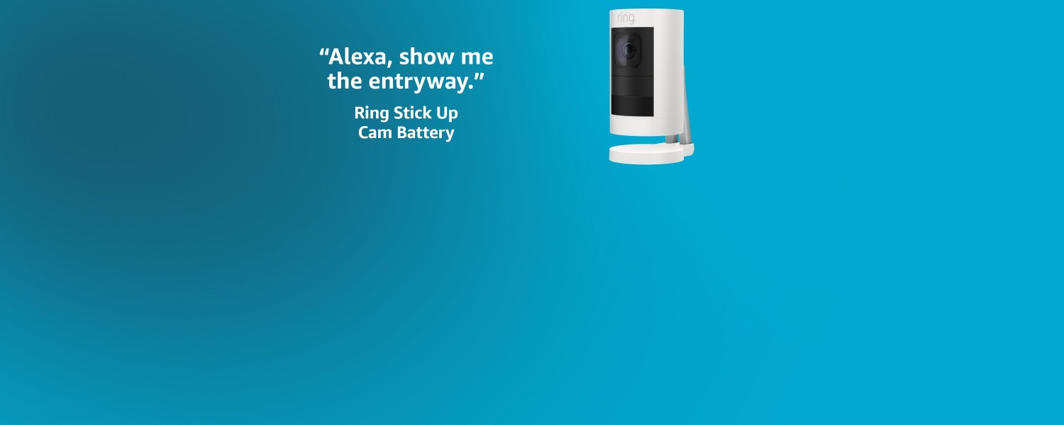 Alexa, show me the entryway.   Ring Stick Up Cam Battery