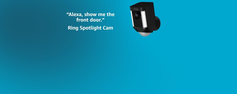 Alexa, show me the front door. | Ring Spotlight Cam