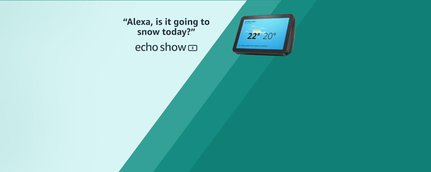 Alexa, is it going to snow today? | Echo Show 8
