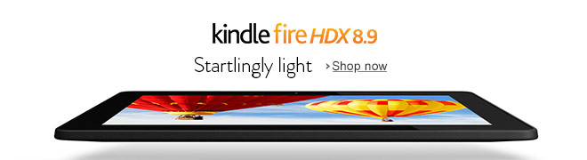 Kindle Fire HDX 8.9 Startlingly Light