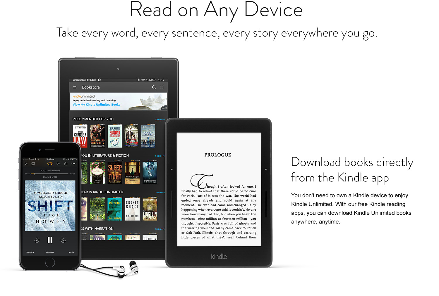 Read on any device: take every word, every sentence, every story everywhere you go. Download books directly from the Kindle app. You don't need to own a Kindle device to enjoy Kindle Unlimited. With our free Kindle reading apps, you can download Kindle Unlimited books anywhere, any time.