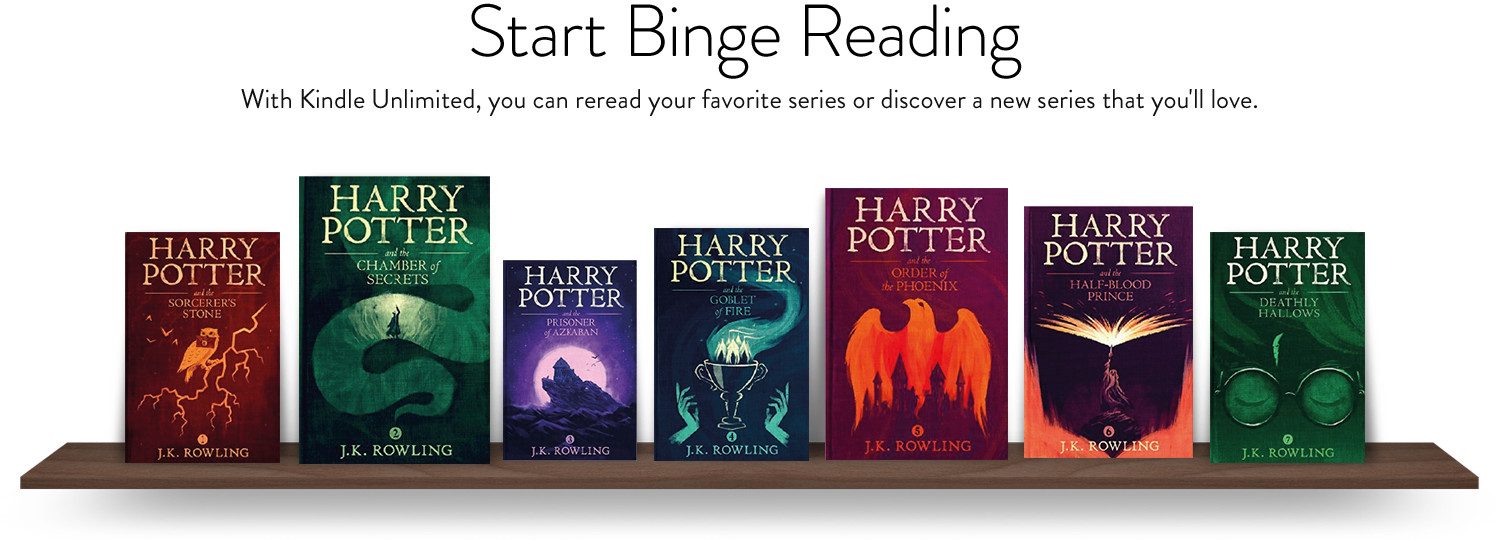 Start binge reading: With Kindle Unlimited, you can reread your favorite series or discover a new series that you'll love including Harry Potter #1 - 7.