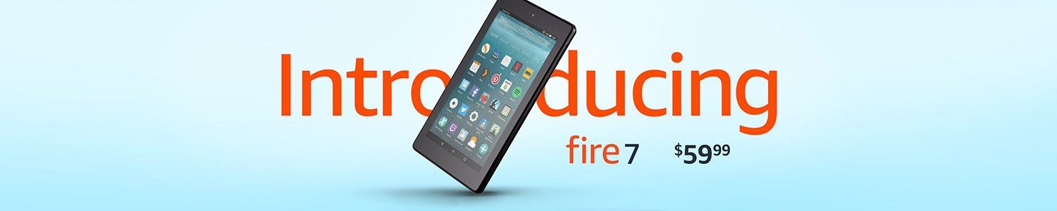 Introducing Fire 7 tablet, starting at $59.99