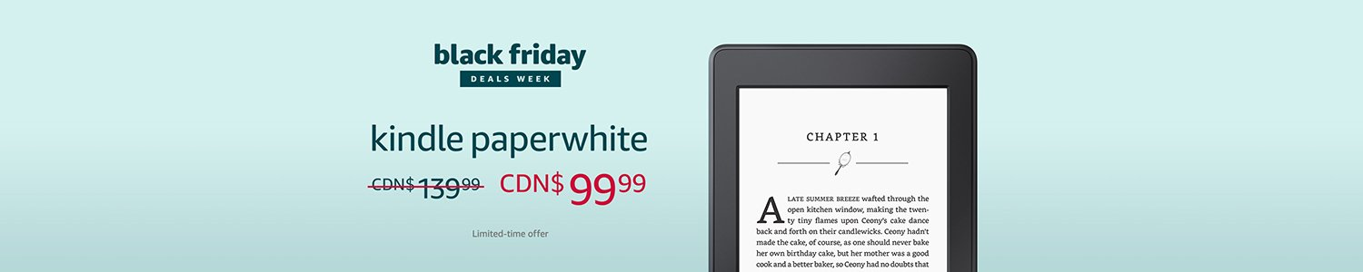 Black Friday Deals Week | CDN$ 30 off Kindle Paperwhite, limited-time offer.