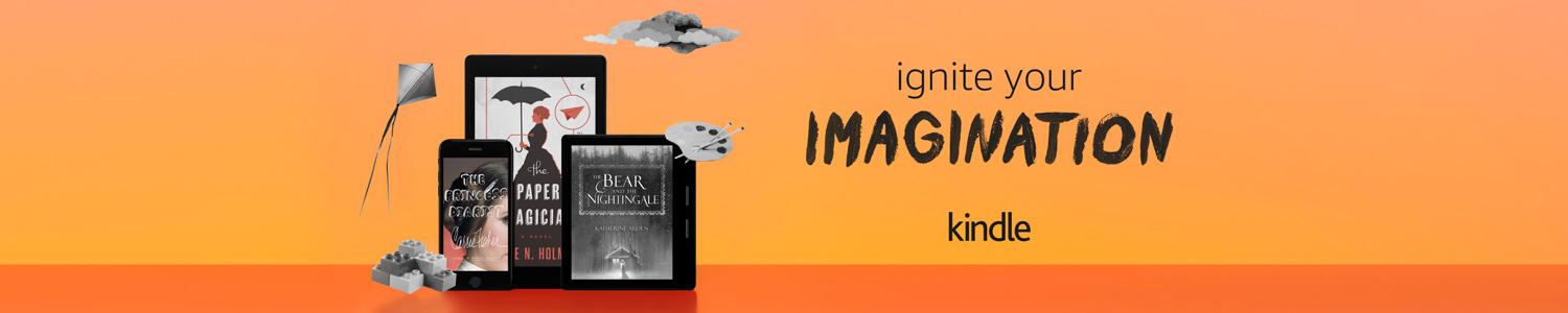 Ignite your imagination with Kindle.
