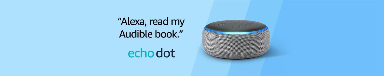 Alexa, read my Audible book.  | All-new Echo Dot