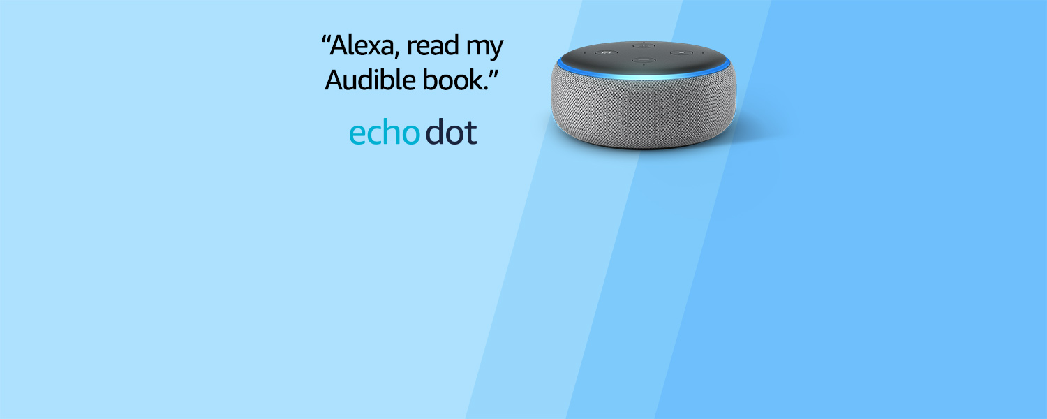 Alexa, read my Audible book.  | All-new Echo Dot