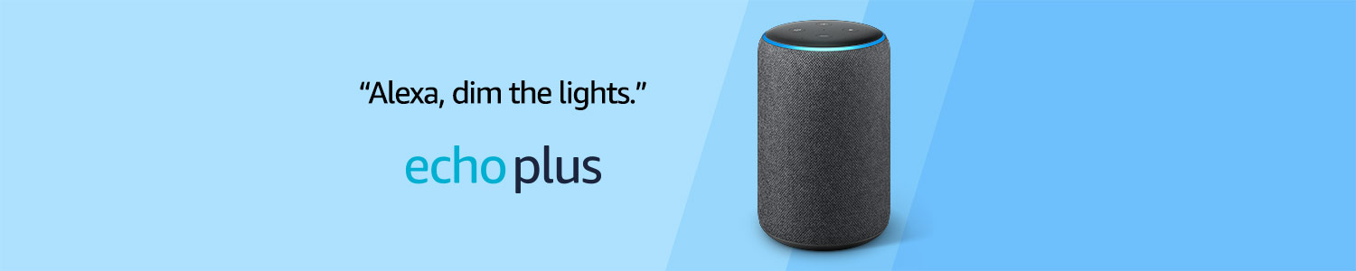 Alexa, dim the lights. | All-new Echo Plus