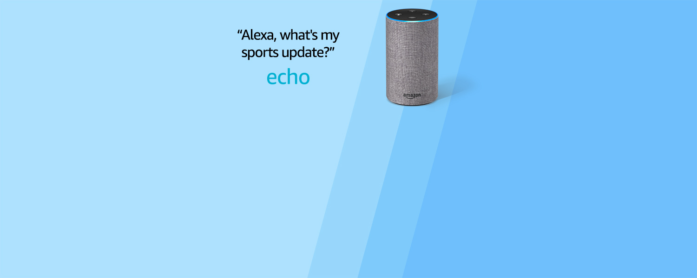 Alexa, what's my sports update? | Echo