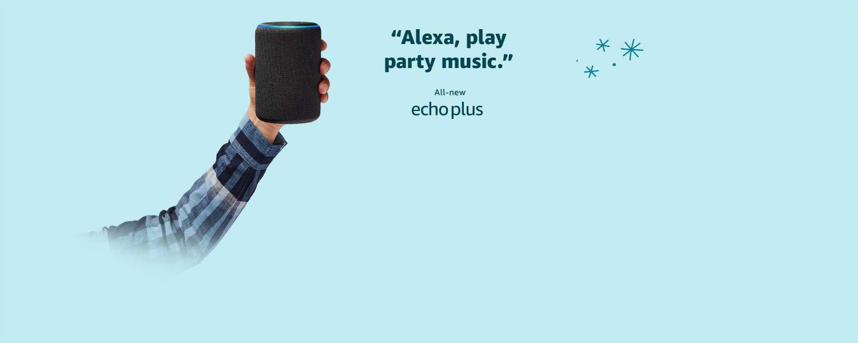 Echo Plus | Alexa, play party music
