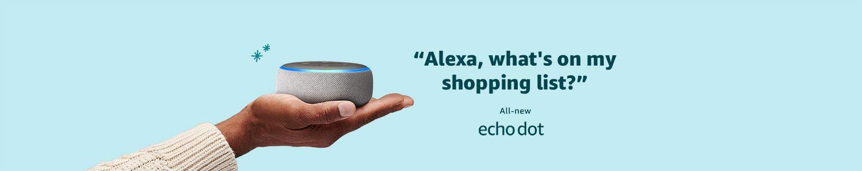 Echo Dot | Alexa, what's on my shopping list?