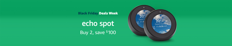 Echo Spot   Buy 2, save $100.00