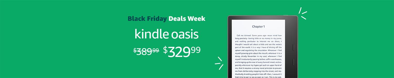 Black Friday Deals Week. Kindle Oasis $329.99.
