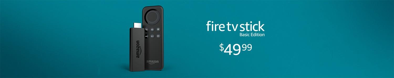 Fire TV Basic Edition |$49.99