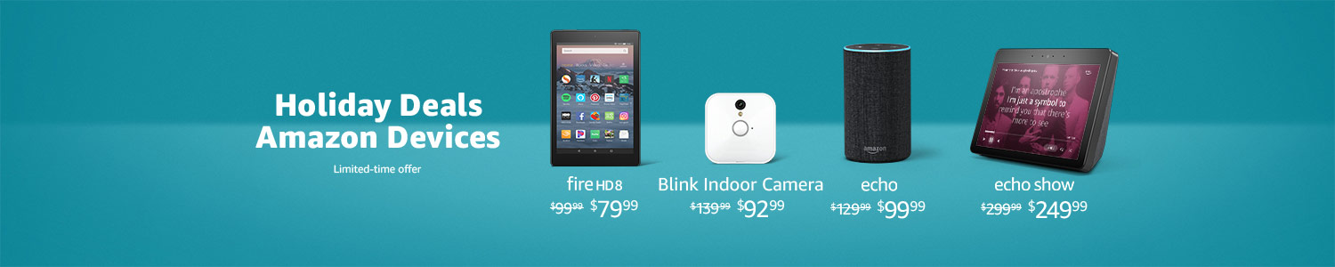 Holiday Deals. chicanoeats.info Devices. | Fire HD 8 $79.99 | Blink Indoor Camera $92.99 | Echo $99.99 | Echo Show $249.99 | Limited-time offer
