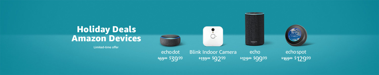 Holiday Deals. chicanoeats.info Devices. | Echo Dot $39.99 | Blink Indoor Camera $92.99 | Echo $99.99 | Echo Spot $129.99 | Limited-time offer