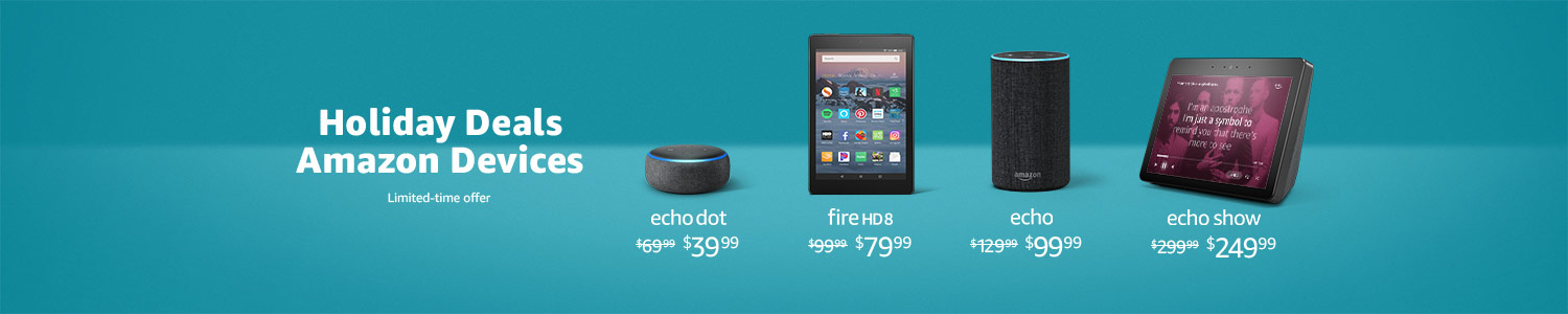 Holiday Deals. chicanoeats.info Devices.   Echo Dot $39.99   Fire HD 8 $79.99   Echo $99.99   Echo Show $249.99   Limited-time offer