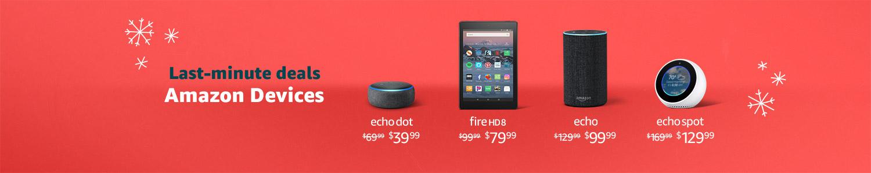 Last Minute Deals. Amazon Devices. | Echo Dot $39.99 | Fire HD 8 $79.99 | Echo $99.99 | Echo Spot $129.99 | Limited-time offer