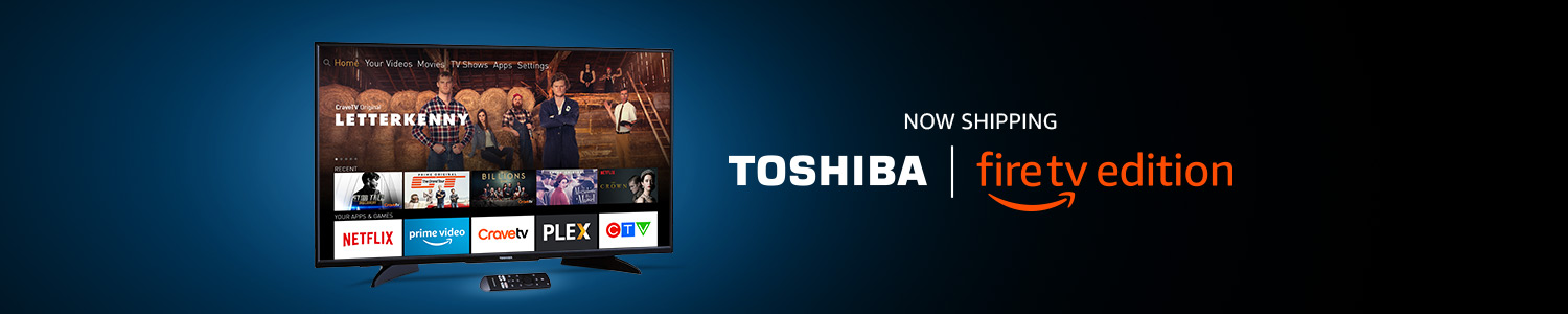 Now Shipping Toshiba | Fire TV Edition