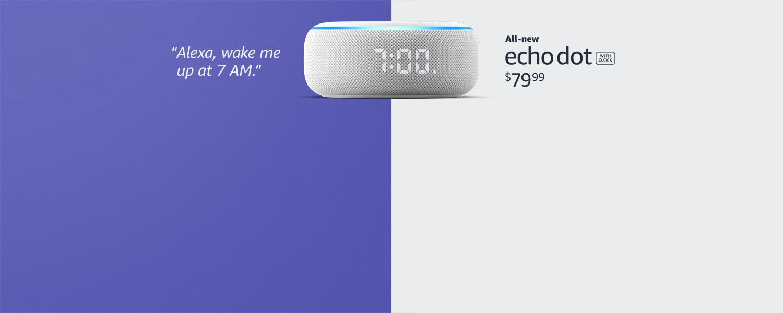 Alexa, wake me up at 7 AM | All-new Echo Dot with clock | $79.99