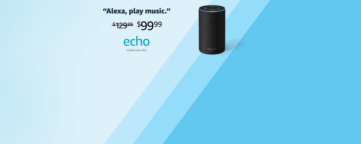 Alexa, play music | $99.99 | Echo | Limited-time offer