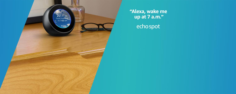 Alexa, wake me up at 7AM | Echo Spot