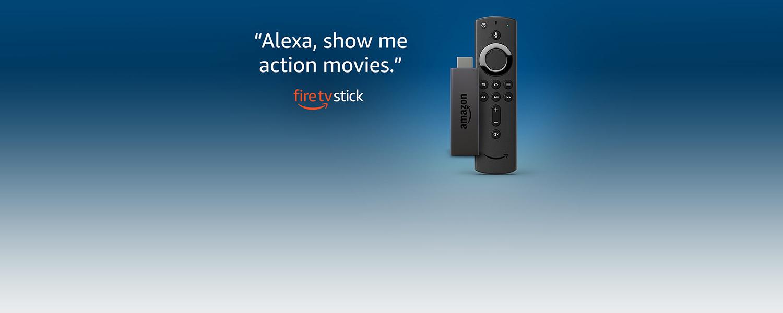 """Alexa, show me action movies."" Fire TV Stick."