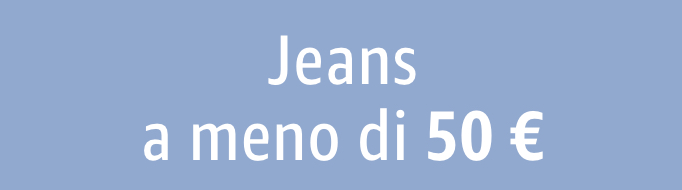 Jeans a meno di 50 €
