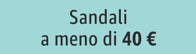 Sandali a meno di 40 €